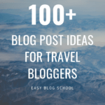 blog post ideas for travel bloggers