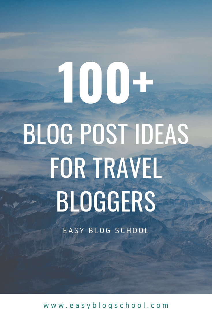 100+ Blog Post Ideas for Travel Bloggers