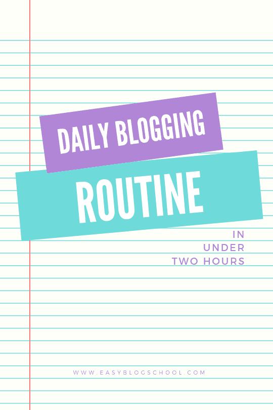 Daily Blogging Routine
