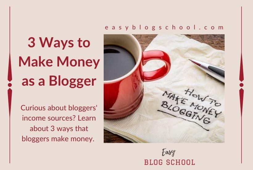 3 ways to make money as a blogger